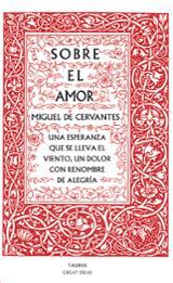 Sobre el amor - de Cervantes, Miguel