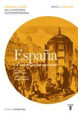 España. La construcción nacional 1830/1880 (Tomo 2 )