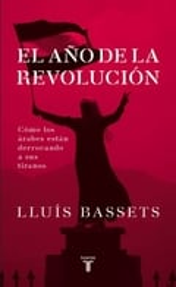 El año de la revolución. Los árabes se levantan contra los tirano