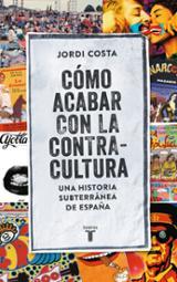 Cómo acabar con la contracultura - Costa Vila, Jordi