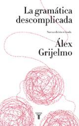La gramática descomplicada - Grijelmo, Álex