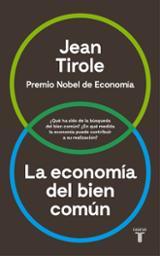 La economía del bien común - Tirole, Jean