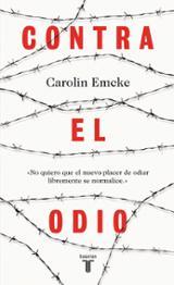 Contra el odio - Emcke, Carolin