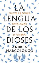 La lengua de los dioses - Marcolongo, Andrea