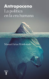 Antropoceno - Arias Maldonado, Manuel