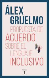 Propuesta de acuerdo sobre el lenguaje inclusivo - Grijelmo, Álex