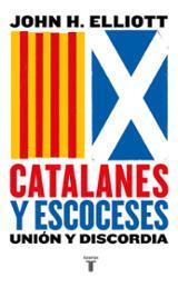 Catalanes y escoceses - Elliot, John H.