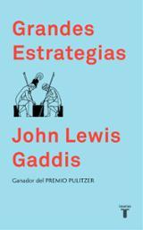 Grandes estrategias - Gaddis, John Lewis