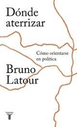 Dónde aterrizar - Latour, Bruno