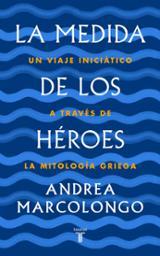 La medida de los héroes - Marcolongo, Andrea
