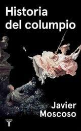 Historia del columpio - Moscoso, Javier