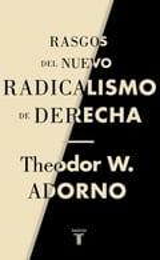 Rasgos del nuevo radicalismo de derecha - Adorno, Theodor W.