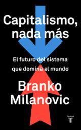 Capitalismo y nada más - Milanovic, Branko