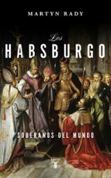 Los Habsburgo - Rady, Martyn