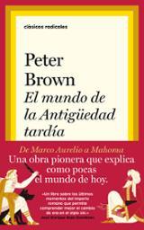 El mundo en la Antigüedad tardía - Brown, Peter