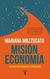 Misión economía - Mazzucato, Mariana