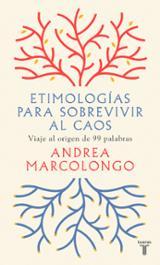 Etimologías para sobrevivir al caos - Marcolongo, Andrea