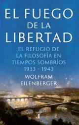 El fuego de la libertad - Eilenberger, Wolfram