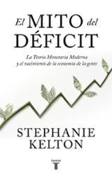 El mito del déficit - Kelton, Stephanie