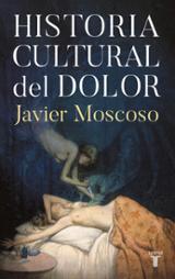 Historia cultural del dolor - Moscoso, Javier