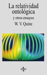 La relatividad ontológica y otros ensayos - Quine, Willard Van Orman