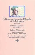 Últimos escritos sobre filosofía de la psicología. Vol. II