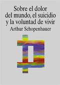 Sobre el dolor del mundo, el suicidio y la voluntad de vivir