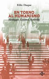 En torno al Humanismo. Heidegger, Gadamer, Sloterdijk