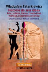 Historia de seis ideas. Arte, belleza, forma. creatividad, mímesi