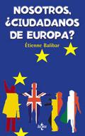 Nosotros ¿ciudadanos de Europa?