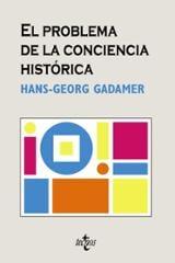 El problema de la conciencia histórica - Gadamer, Hans-Georg