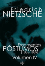 Fragmentos póstumos, vol. IV: 1885-1889 - Nietzsche, Friedrich
