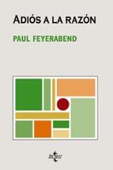 Adiós a la razón - Feyerabend, Paul