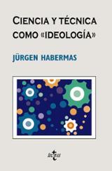 """Ciencia y técnica como """"ideología"""" - Habermas, Jürgen"""