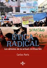Ética radical. Los abismos de la actúal civilización
