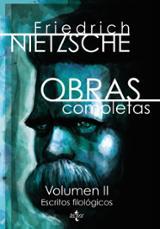 Obras completas. Vol. II: Escritos filológicos - Nietzsche, Friedrich