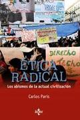 Ética radical. Los abismo de la actual civilización