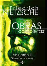 Obras completas vol III: Obras de madurez - Nietzsche, Friedrich