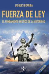 Fuerza de ley. El fundamento místico de la autoridad - Derrida, Jacques