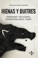 Hienas y buitres. Periodismo y relaciones pervertidas con el pode - Rubiales, Francisco