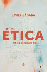 Una ética para el siglo XXI - Sábada, Javier
