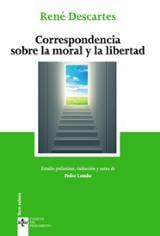 Correspondencia sobre la moral y la libertad - Descartes, René