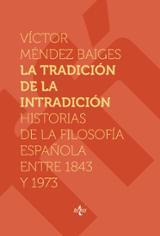 La tradición de la intradición. Historias de la filosofía español - Méndez Baiges, Victor