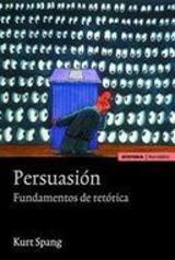 Persuasión. Fundamentos de retórica