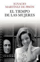 El tiempo de las mujeres - Martínez de Pisón, Ignacio