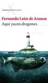 Aquí yacen dragones - León de Aranoa, Fernando