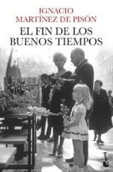 El fin de los buenos tiempos - Martínez de Pisón, Ignacio