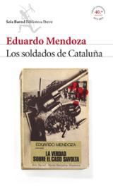 Los soldados de Cataluña (La verdad sobre el caso Savolta) - Mendoza, Eduardo