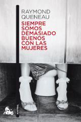 Siempre somos demasiado buenos con las mujeres - Queneau, Raymond