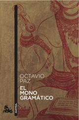 El Mono Gramático - Paz, Octavio